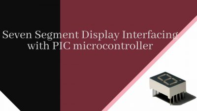 Seven segment Display with PIC microcontroller