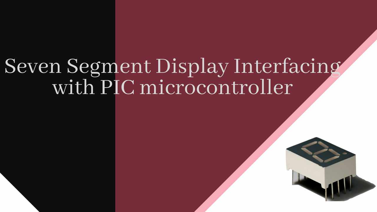 7 Segment Display Interfacing With Pic Microcontroller Wiring Diagram