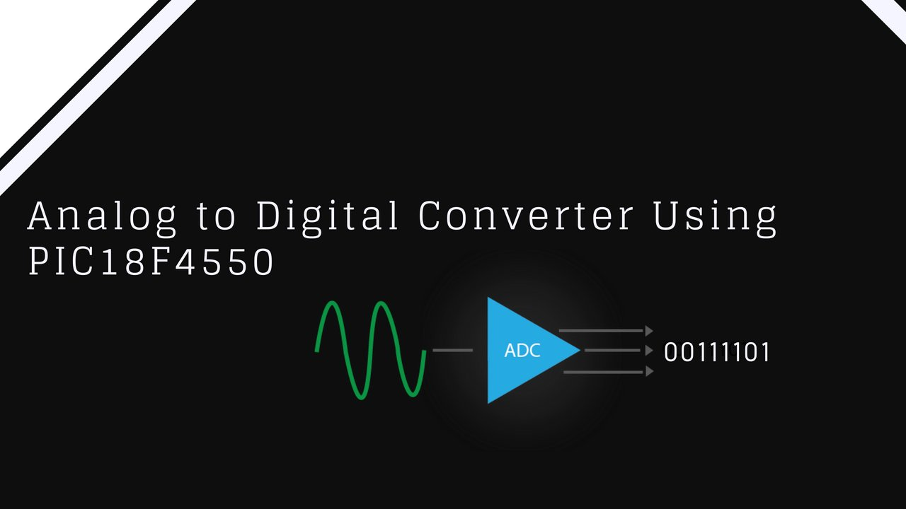 Analog to Digital Converter Using PIC18F4550 - OpenLabPro com
