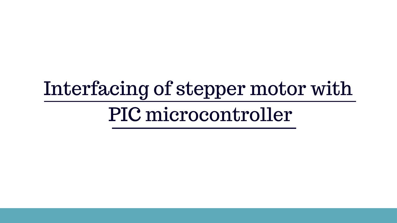 Interfacing Stepper Motor With Pic Microcontroller Driver Circuit Drive