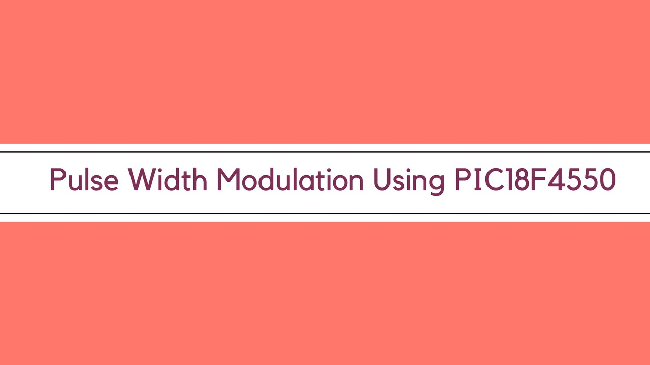 Pulse Width Modulation Using Pic18f4550 Is A Circuit To Control Motor Speed Uses Pwm