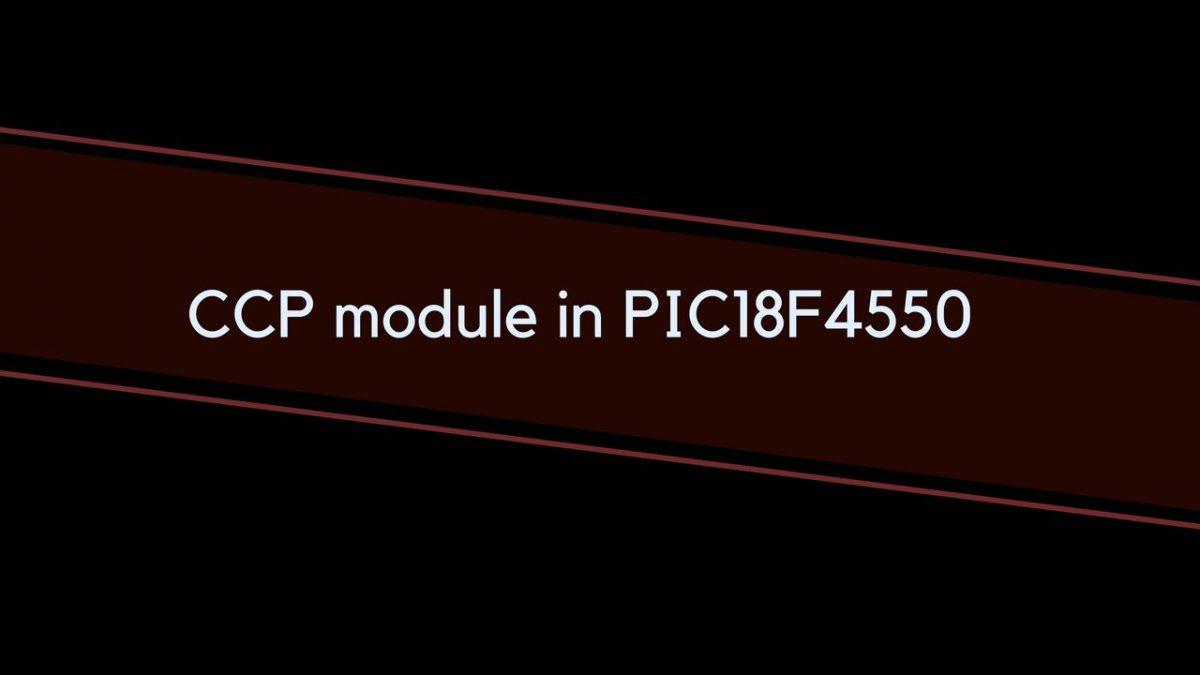 CCP module in PIC18F4550