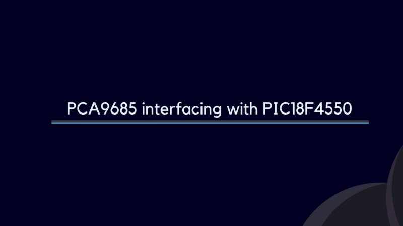 PCA9685 interfacing with PIC18F4550