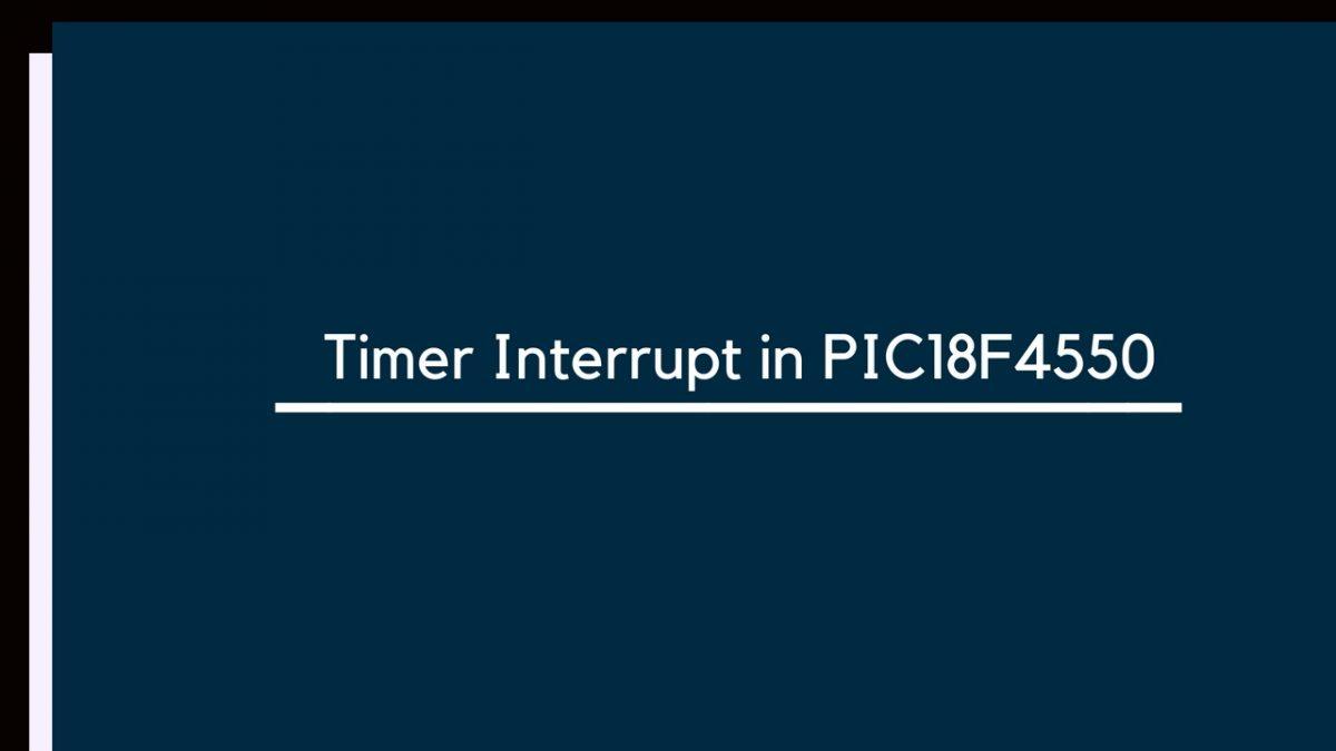Timer Interrupt in PIC18F4550